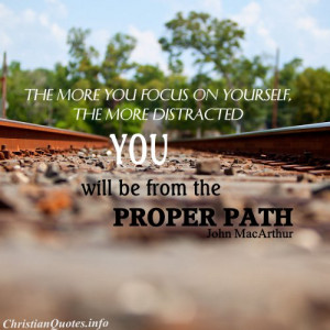 John MacArthur Quote - Proper Path - Railroad tracks