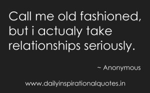 ... old-fashioned-but-i-actualy-take-relationships-seriously-inspirational