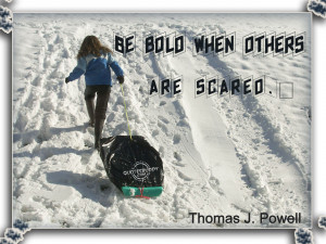 Displaying 18> Images For - Being Bold Quotes...