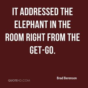 ... - It addressed the elephant in the room right from the get-go