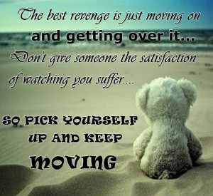 THe Best Revenge Is Just Moving On And Getting Over It - Revenge Quote