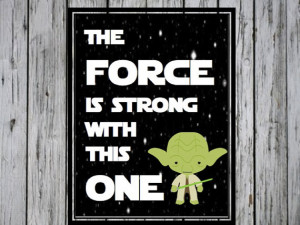 The Force is Strong with This One- Star Wars Quote, Star Wars Nursery ...