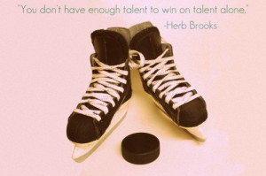 Hockey, quotes, sayings, win, talent, alone, herb brooks