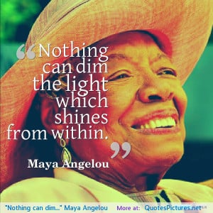 Maya Angelou motivational inspirational love life quotes sayings ...