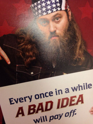 Willie robertson. Duck dynasty quotes