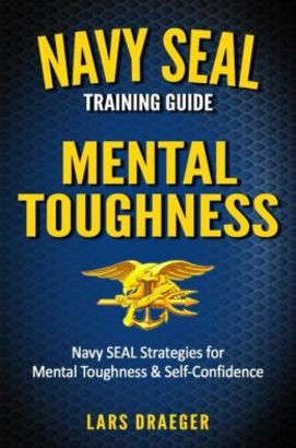 The best quotes from the navy seal training guide mental toughness