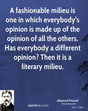 fashionable milieu is one in which everybody's opinion is made up of ...