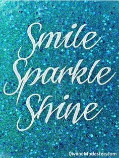 bling quotes, smile sparkle shine