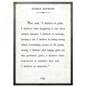 ... Hepburn Quote - I Believe In Pink Wood Art Print - White - Small