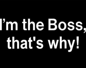 Boss Bitch Quote I'm the boss, that's why