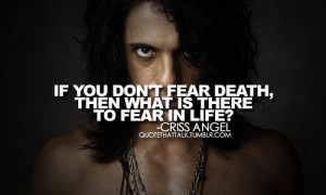 for quotes by Criss Angel. You can to use those 8 images of quotes ...