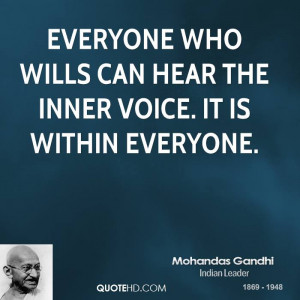 Everyone who wills can hear the inner voice. It is within everyone.
