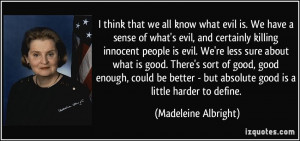 We have a sense of what's evil, and certainly killing innocent people ...