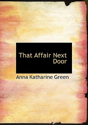 "Start by marking ""That Affair Next Door"" as Want to Read:"