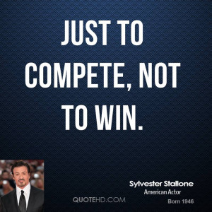 just to compete, not to win.