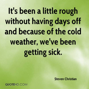Sick Cold Quotes Of the cold weather