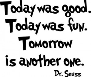 Dr Seuss Wall decal quote School Today was good. Vinyl lettering wall ...
