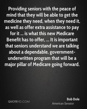 Bob Dole - Providing seniors with the peace of mind that they will be ...