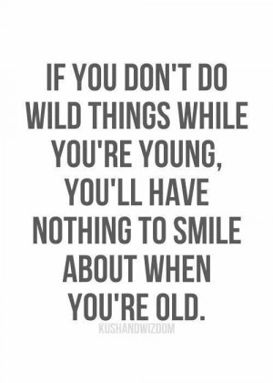 Inspiration, Quotes, No Regrets, Wild Things, Living Life, Truths, So ...
