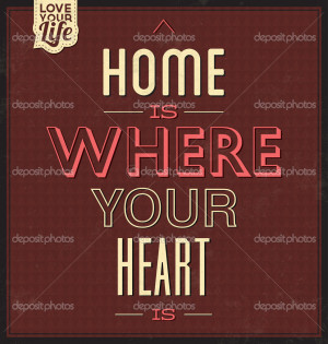 ... Quote Typographic Background - Home Is Where Your Heart Is - Stock