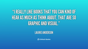 quote-Laurie-Anderson-i-really-like-books-that-you-can-8294.png