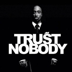 trust nobody # tupac 2pac quotes pinterest www pinterest com