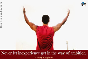 Never Let Inexperience Get