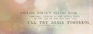 Courage Doesnt Always Roar Facebook Cover