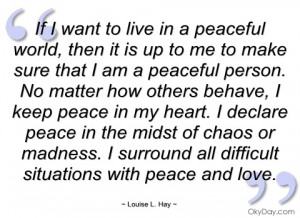 if i want to live in a peaceful world louise l