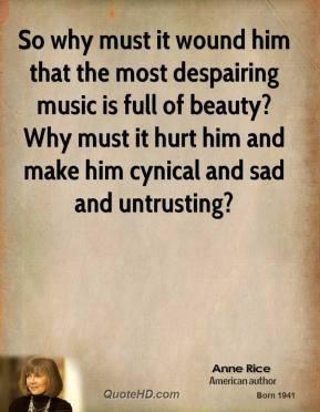 Cynical Love Quotes Make him cynical and sad