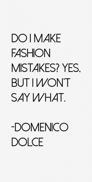 Domenico Dolce Quotes & Sayings