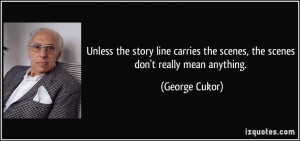 More George Cukor Quotes