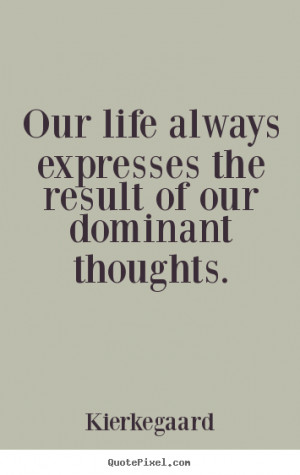 ... dominant thoughts kierkegaard more inspirational quotes love quotes