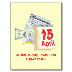 Nothing Is More Taxing Than Certain Death Postcard