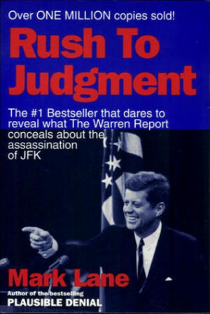 Rush to Judgment: A Critique of the Warren Commission's Inquiry into ...