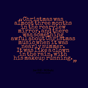 Quotes Picture: christmas was almost three months in the rearview ...