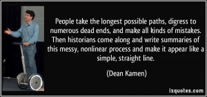 People take the longest possible paths, digress to numerous dead ends ...