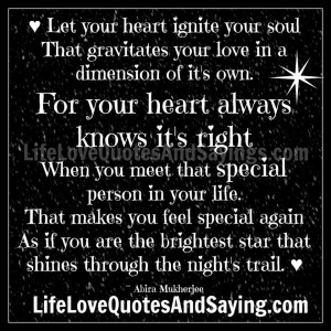Let Your Heart Ignite Your Soul..