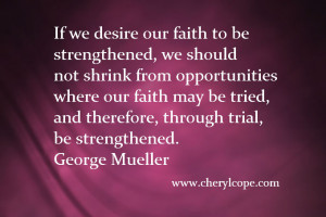 If we desire our faith to be strengthened, we should not shrink from ...