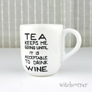 ... , Tea Mug, Gift Idea for Tea lovers & Wine lovers, Funny quote design