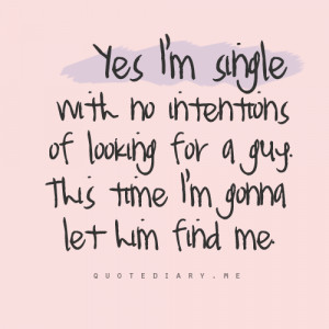 quotediaryofficial:Yes, I'm single…