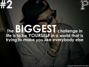 Biggest Challenge Be Yourself Swag Quotes