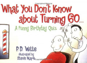 What You Don't Know About Turning 60