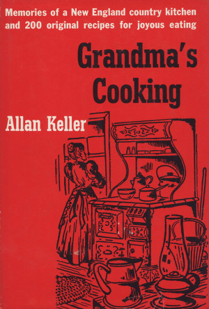 Allan Keller, Grandma's Cooking . New York: Gramercy Publishing Co ...