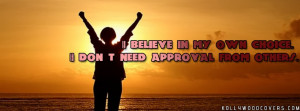 My Own Choice I Don't Need Approval From Others Quotes For FB Cover