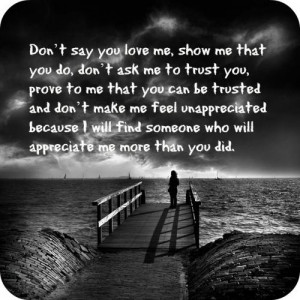 ... because I will find someone who will appreciate me more than you did
