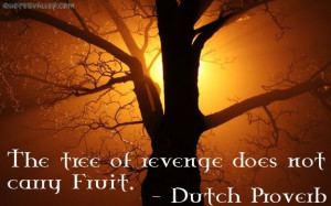 The Tree Of Revenge Does Not Carry Fruit
