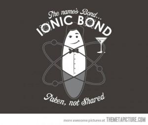 Funny photos funny James Bond ionic chemistry
