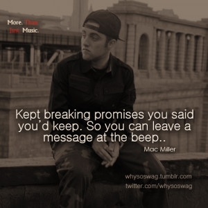 Kept breaking promises you said you'd keep. So you can leave a ...