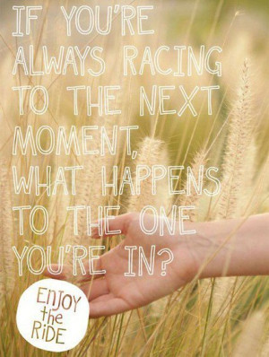 Inspirational Quote: Enjoy the ride!